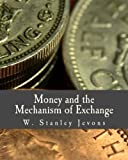 img - for Money and the Mechanism of Exchange (Large Print Edition) book / textbook / text book