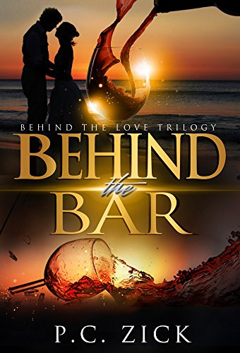 Book: Behind the Bar - Behind the Love Trilogy by P.C. Zick