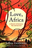 img - for Love, Africa: A Memoir of Romance, War, and Survival book / textbook / text book