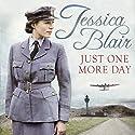 Just One More Day Hörbuch von Jessica Blair Gesprochen von: Janine Birkett