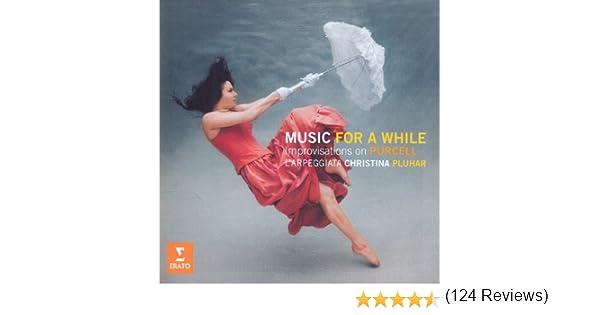 Music For A While: Christina Pluhar L´Arpeggiata, Philippe ...
