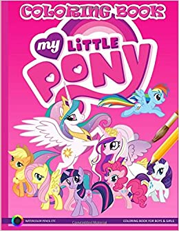 Amazon Com My Little Pony Coloring Book Coloring Pages For Boys