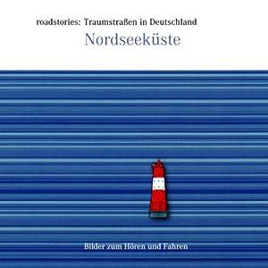 Traumstraßen in Deutschland: Nordseeküste Hörbuch