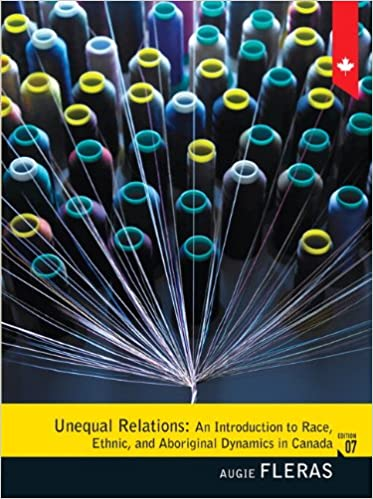 unequal relations a critical introduction to race ethnic and aboriginal dynamics in canada 8th edition