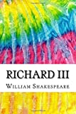 Richard III: Includes MLA Style Citations for Scholarly Secondary Sources, Peer-Reviewed Journal Articles and Critical Essays (Squid Ink Classics)