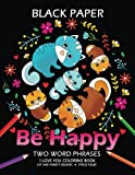 Be Happy: Cat Coloring Book Best Two Word Phrases