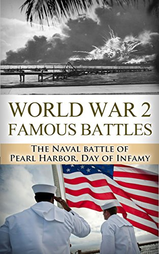 Pearl Harbor: World War 2: Famous Battles: The Naval Battle of Pearl Harbor: A Day of Infamy (World War 2, World War II, WW2, WWII, Pearl Harbor, Day of ... United States, Japanese Attack Book 1) by [Jenkins, Ryan]