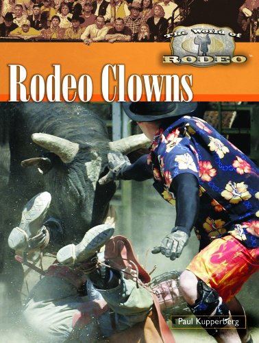 Rodeo Clown (Rodeo Clowns (The World of Rodeo))