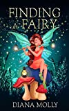 Books for Girls :Finding a Fairy: (Tales, Friendship, Social skill, Grow up, Books for Girls 9-12)...