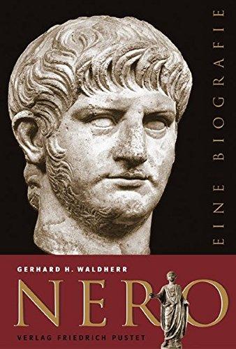 Nero: Eine Biografie (Biografien) Gebundenes Buch – 21. März 2005 Gerhard H. Waldherr Pustet F 3791719475