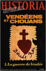 Vendeens et chouans vol 1 la guerre de vendee historia for Sabine melchior bonnet histoire du miroir