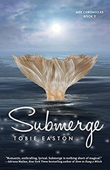 Submerge (Mer Chronicles Book 2) by [Easton, Tobie]