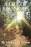 A Life of Blessings, Michael Brown, 0615605575