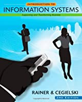 Introduction to Information Systems: Supporting and Transforming Business, 3rd Edition Front Cover