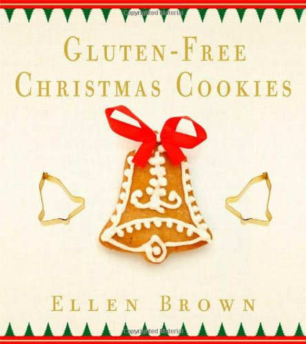 Gluten-Free Christmas Cookies by Ellen Brown