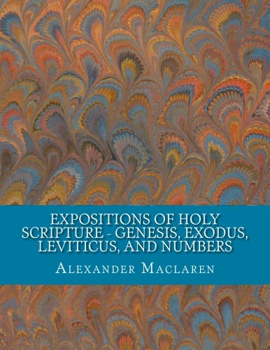 Expositions of Holy Scripture - Genesis, Exodus, Leviticus, and Numbers pdf