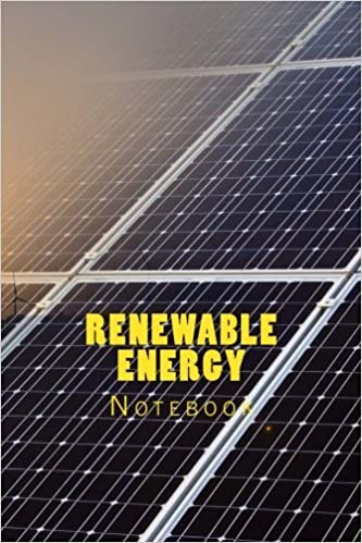 Renewable Energy: Notebook 150 Lined Pages
