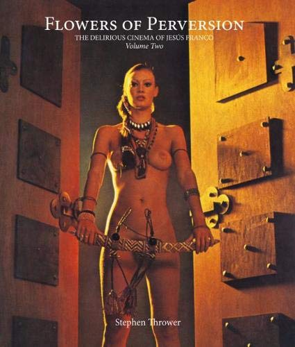 Pdf History Flowers of Perversion: The Delirious Cinema of Jesús Franco (Strange Attractor Press) (Volume 2)