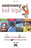 Northwest Kid Trips, Lora Shinn, 0982345437