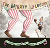 The Mighty Lalouche, Matthew Olshan, 0375862250