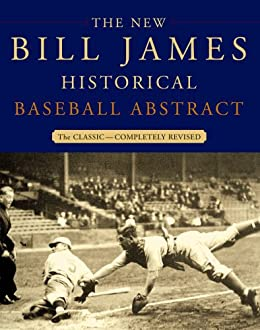 The New Bill James Historical Baseball Abstract by [James, Bill]