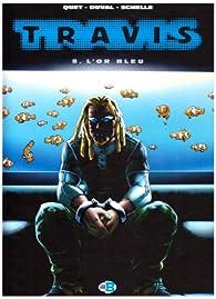 Travis, tome 8 : L'or bleu par Fred Duval