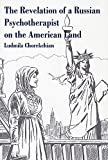 The Revelation of a Russian Psychotherapist on the American Land, Ludmila Chorekchan, 0533139570