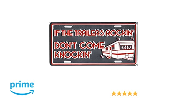 Smart Blonde If the Trailers Rockin Dont Come Knockin License Plate