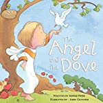 The Angel and the Dove: A Story for Easter | Sophie Piper