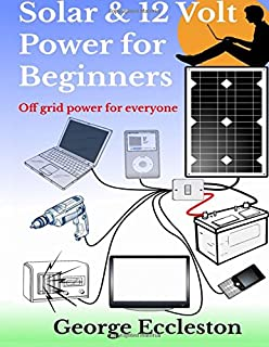 Do it yourself 12 volt solar power 2nd edition simple living solar 12 volt power for beginners off grid power for everyone solutioingenieria Images