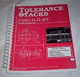 Tolerance Stacks Using GD&T, with Drawing Package : Based on ANSI Y14. 5M-1982, Krulikowski, Alex, 0924520051