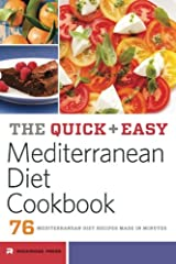 Quick and Easy Mediterranean Diet Cookbook: 76 Mediterranean Diet Recipes Made in Minutes Paperback