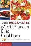 Quick and Easy Mediterranean Diet Cookbook: 76 Mediterranean Diet Recipes Made in Minutes