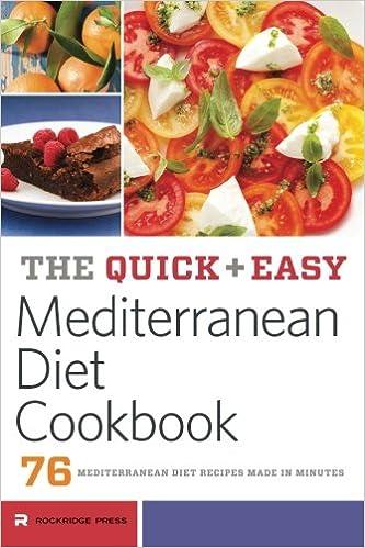 Quick and Easy Mediterranean Diet Cookbook: 76 Mediterranean