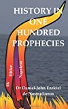 History in One Hundred Prophecies, Daniel-John de Nostradamus, 1456368265