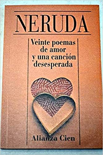 Veinte poemas de amor y una cancion desesperada: 20 Love Poems Amazon Francia: Amazon.es: Neruda: Libros