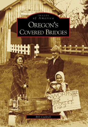 Oregon's Covered Bridges (Images of America: Oregon)