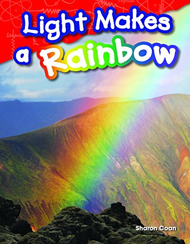 Download Light Makes a Rainbow  (Library Bound) (Science Readers: Content and Literacy) PDF