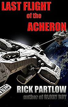 Last Flight of the Acheron by [Partlow, Rick]