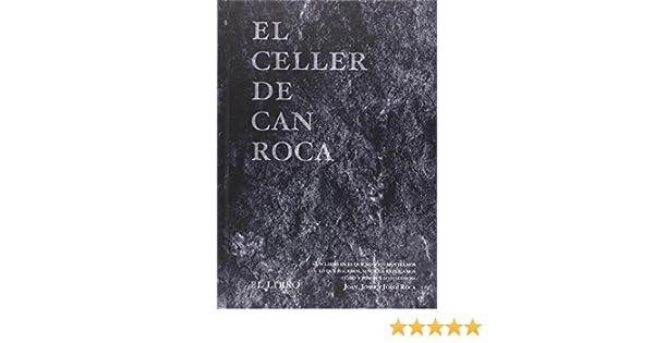 CELLER DE CAN ROCA:EL LIBRO-REDUX: Joan;Roca Fontané, Josep;Roca Fontané, Jordi Roca Fontané: 9788494456930: Amazon.com: Books