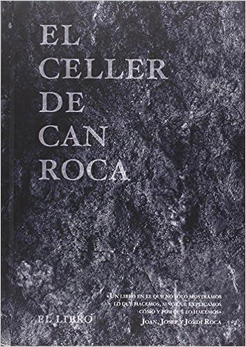 El Celler De Can Roca: El Libro por Joan Roca Fontané epub
