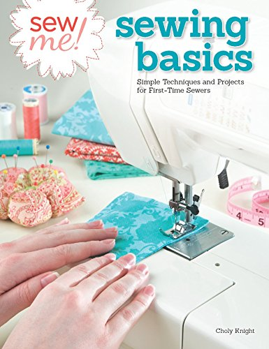 Sew Me! Sewing Basics: Simple Techniques and Projects for First-Time Sewers (Design Originals) Beginner-Friendly Easy-to-Follow Directions to Learn as You Sew, from Sewing Seams to Installing Zippers Easy To Sew Crafts