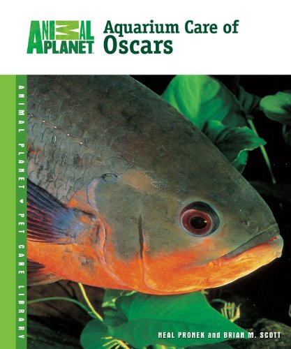 Aquarium Care of Oscars (Animal Planet Pet Care Library) ()
