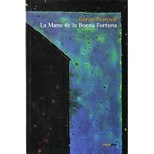 La Mano de la Buena Fortuna / The Hand of Good Fortune (Spanish Edition)