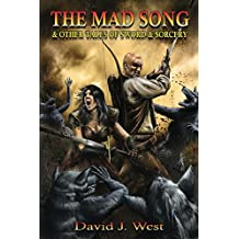The Mad Song: and other Tales of Sword & Sorcery (Lit Pulp Book 2)