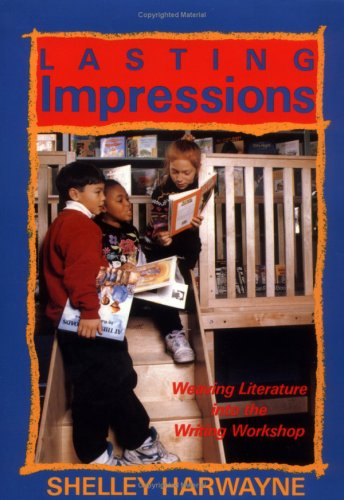 Lasting Impressions: Weaving Literature into the Writing Workshop