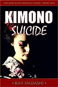 Kimono Suicide (The June Kato Intrigue Series Book 1) by [Hadashi, Kay]