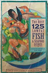 Best 125 Low Fat Fish and Seafood Dishes