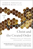 img - for Christ and the Created Order: Perspectives from Theology, Philosophy, and Science book / textbook / text book