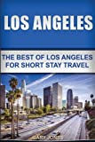 Search : Los Angeles: The Best Of Los Angeles For Short Stay Travel